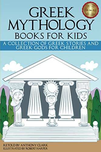 Greek Mythology Books for Kids: A Collection of Greek Stories and Greek Gods for Children