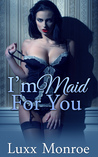 I'm Maid For You