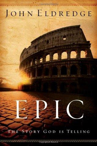 Epic by John Eldredge