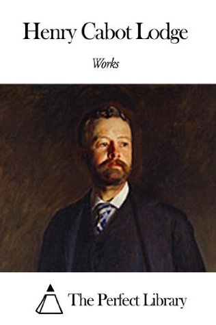 Works of Henry Cabot Lodge