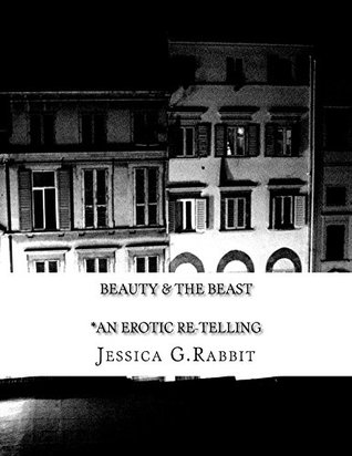 Beauty & The Beast: An Erotic Re-telling