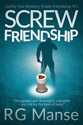 Screw Friendship: Darkly Fun Mystery