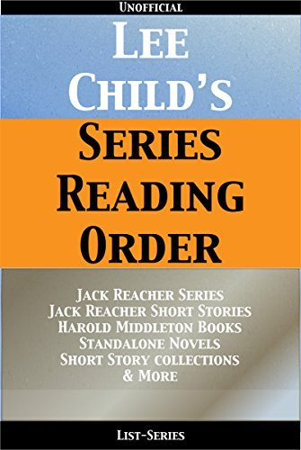 LEE CHILD: SERIES READING ORDER: JACK REACHER SERIES, JACK REACHER SHORT STORIES, HAROLD MIDDLETON SERIES, ANTHOLOGIES BY LEE CHILD