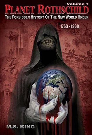 planet-rothschild-volume-1-the-forbidden-history-of-the-new-world-order-1763-1939
