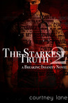 The Starkest Truth (Breaking Insanity, #2)