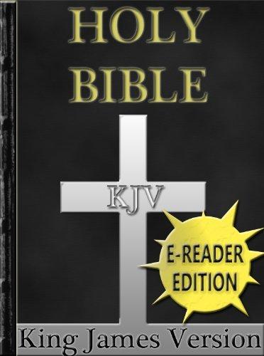Holy Bible - King James Version - New & Old Testaments: E-Reader Formatted KJV w/ Easy Navigation