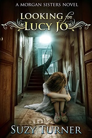 Looking for Lucy Jo: a Morgan Sisters novel (The Morgan Sisters Book 3)