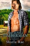 How to Fell a Timberman by Sharla Rae