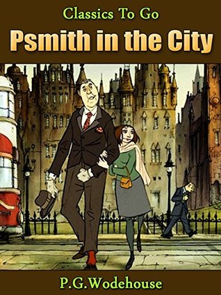 Psmith in the City: Revised Edition of Original Version