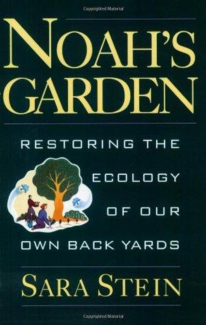 Noah's Garden by Sara Bonnett Stein