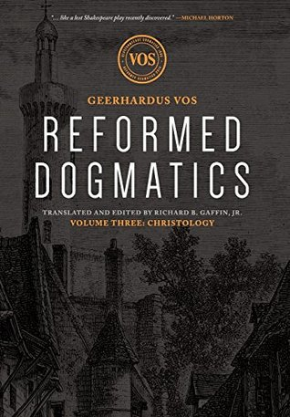 Reformed Dogmatics: Christology