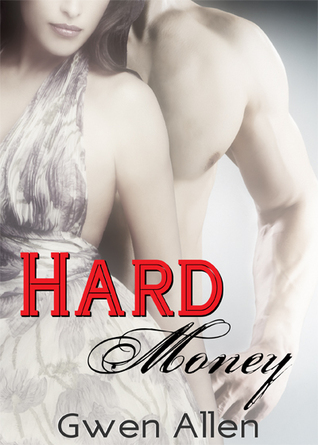 Hard Money (Dark Romance) by Gwen Allen