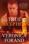 True Deceptions by Veronica Forand