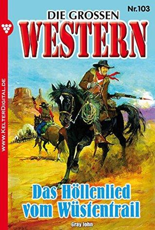 Die großen Western 103: Das Höllenlied vom Wüstentrail
