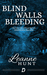 Blind Walls Bleeding [Book 1]