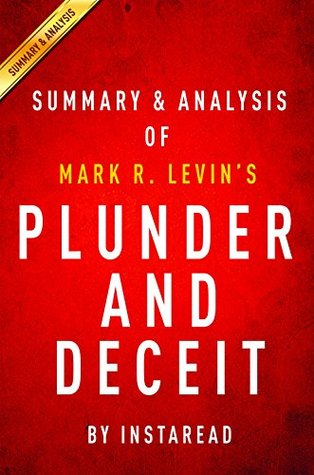 Plunder and Deceit: by Mark R. Levin | Summary & Analysis