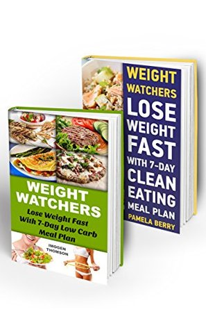Weight Watchers 7-Day Start BOX SET 2 IN 1: Lose Weight Fast With 7-Day Low Carb Meal Plan and 7-Day Clean Eating Meal Plan: (Weight Watchers Simple Start ... Simple Diet Plan With No Calorie Counting)