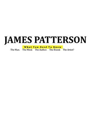 James Patterson: The Man. The Mind. The Author. The Brand. The Artist?