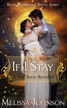 If I Stay (Guardian Angels, #1)