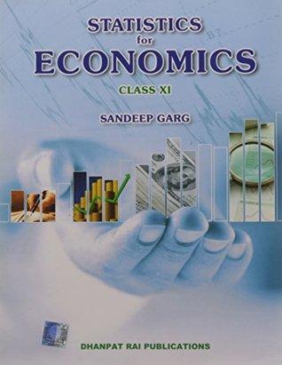 STATISTICS FOR ECONOMICS FOR CLASS-XI    SANDEEP GARG by Sandeep Garg