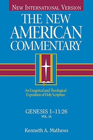 Genesis 1-11: An Exegetical and Theological Exposition of Holy Scripture (The New American Commentary) (ePUB)