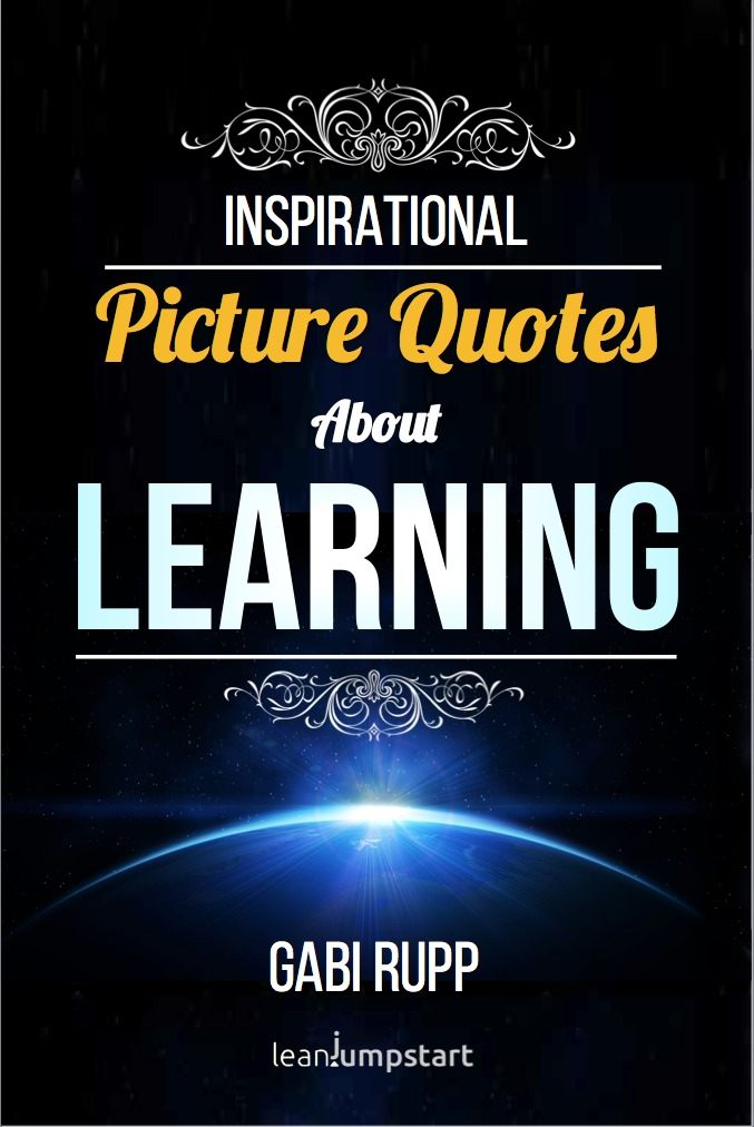 Learning Quotes: Inspirational Picture Quotes about Learning and Education, #7