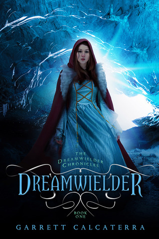 Dreamwielder (The Dreamwielder Chronicles #1)