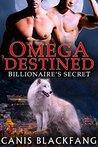 OMEGA Destined: Billionaire's Secret