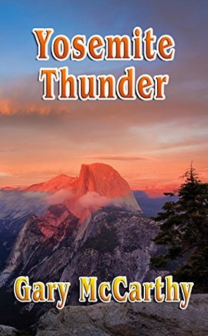 Yosemite Thunder (National Parks Historical Fiction Series Book 4)