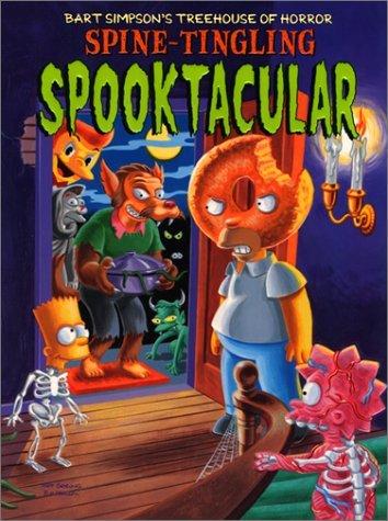 Bart Simpson's Treehouse of Horror: Spine-Tingling Spooktacular (Bart Simpson's Treehouse of Horror, #2)