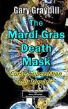 The Mardi Gras Death Mask: Curse, Superstition, or Murder?