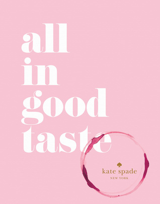 Ebook All In Good Taste by kate spade new york DOC!