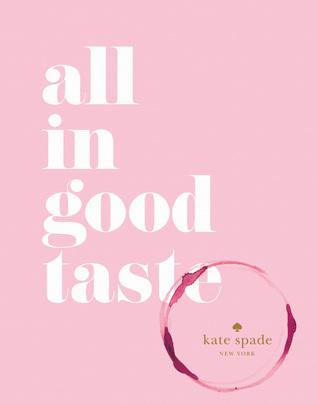 Ebook All In Good Taste by kate spade new york read!