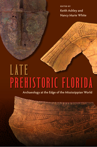 Late Prehistoric Florida by Keith Ashley