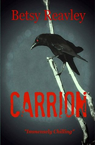 Carrion by Betsy Reavley