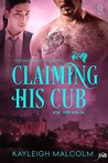 Claiming His Cub by Kayleigh Malcolm