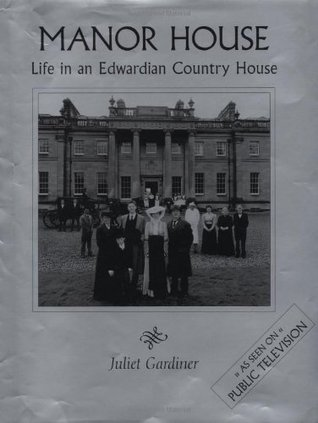 Ebook Manor House: Life in an Edwardian Country House by Juliet Gardiner read!