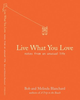 Live What You Love: Notes from an Unusual Life 978-1402728426 MOBI EPUB por Robert Blanchard