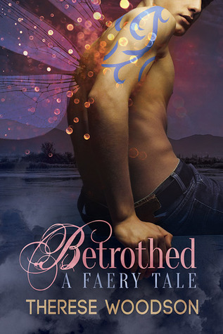 Ebook Betrothed: A Faery Tale by Therese Woodson DOC!