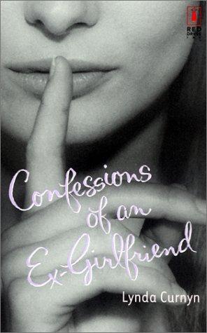 Confessions of an Ex-Girlfriend by Lynda Curnyn
