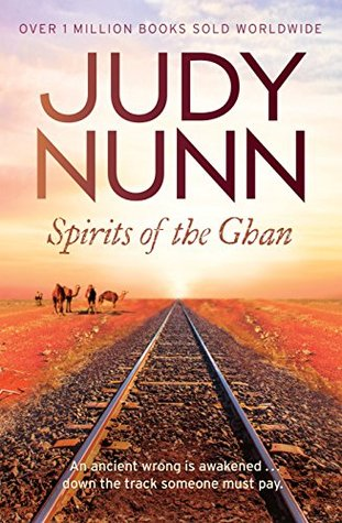 Spirits of the Ghan by Judy Nunn