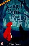 Caged Bird Rising by Nino Delia