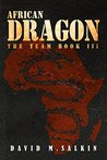 African Dragon (The Team #3)