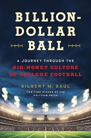 billion-dollar-ball-a-journey-through-the-big-money-culture-of-college-football