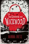 Das Geheimnis von Wickwood by Hanna Dietz