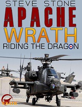 Apache Wrath: Riding the Dragon in Afghanistan: AH-64 Apache Gunship (Wrath Series)