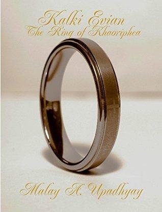 Kalki Evian: The Ring of Khaoriphea (Kalki Evian, #1)