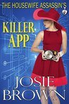 The Housewife Assassin's Killer App by Josie Brown