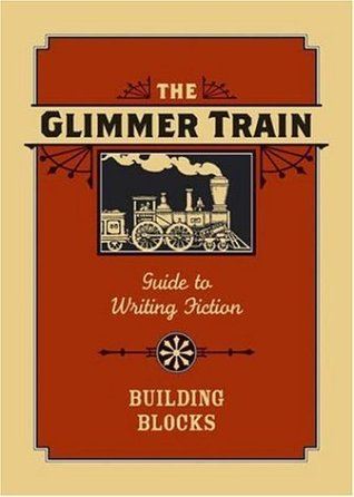 The Glimmer Train Guide to Writing Fiction by Susan Burmeister-Brown