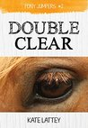 Double Clear (Pony Jumpers, #2)
